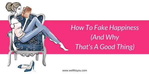 How To Fake Happiness